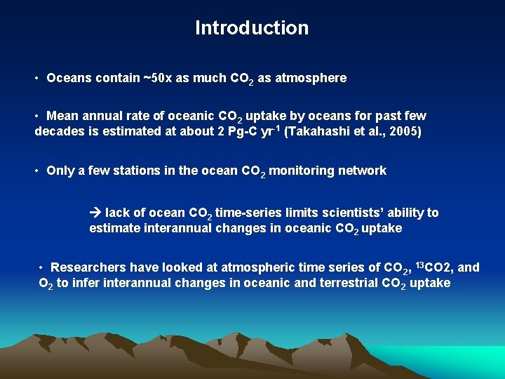 Introduction • Oceans contain ~50 x as much CO 2 as atmosphere • Mean