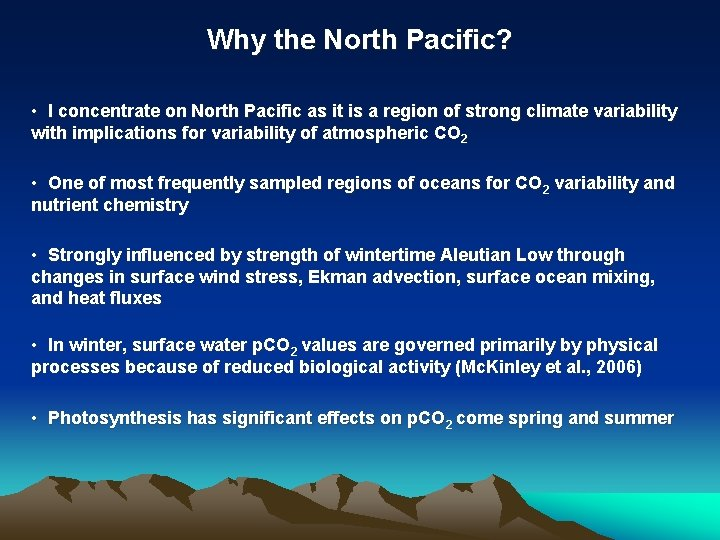 Why the North Pacific? • I concentrate on North Pacific as it is a