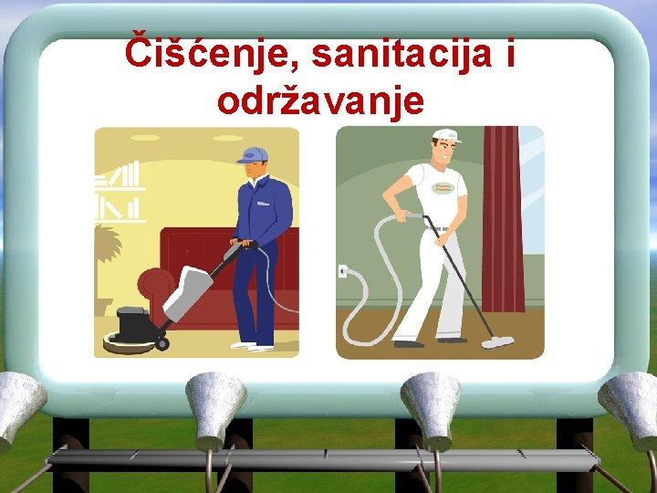 Čišćenje, sanitacija i održavanje