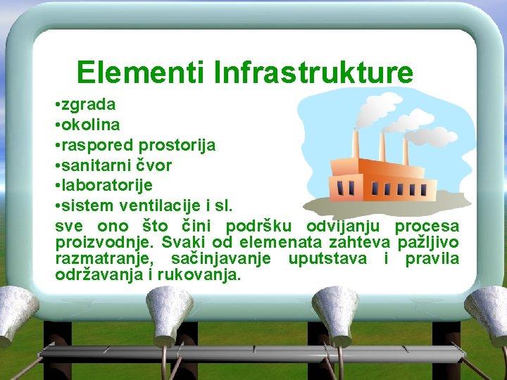 Elementi Infrastrukture • zgrada • okolina • raspored prostorija • sanitarni čvor • laboratorije