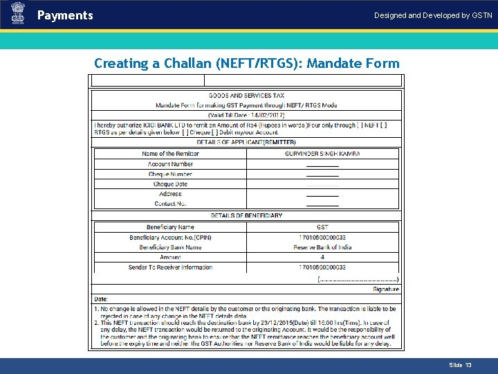 Payments Designed and Developed by GSTN Creating a Challan (NEFT/RTGS): Mandate Form. Introduction Slide