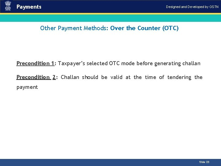Payments Designed and Developed by GSTN Other Payment Methods: Over the Counter (OTC)Introduction Precondition
