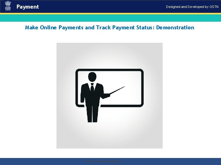Payment Designed and Developed by GSTN Make Online Payments and Track Payment Status: Demonstration