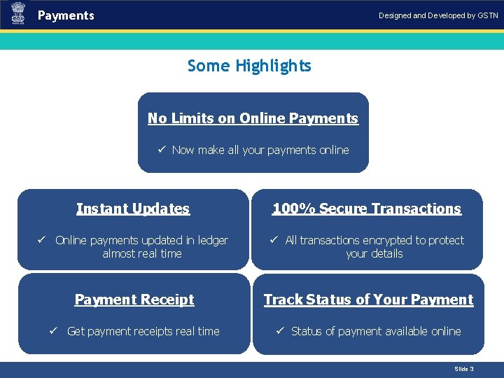 Payments Designed and Developed by GSTN Some Highlights Introduction No Limits on Online Payments