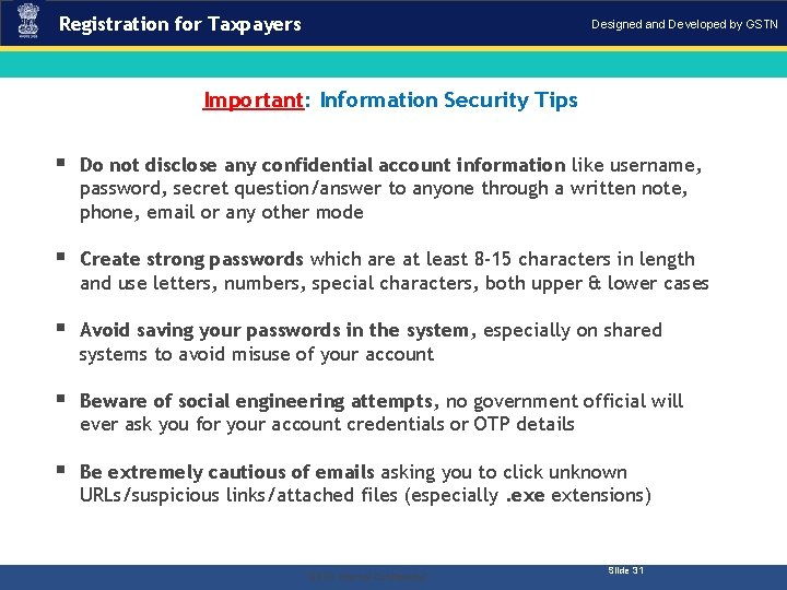 Registration for Taxpayers Designed and Developed by GSTN Important: Information Security Tips § Do