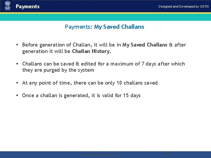Payments Designed and Developed by GSTN Payments: My Saved Challans § Before generation of