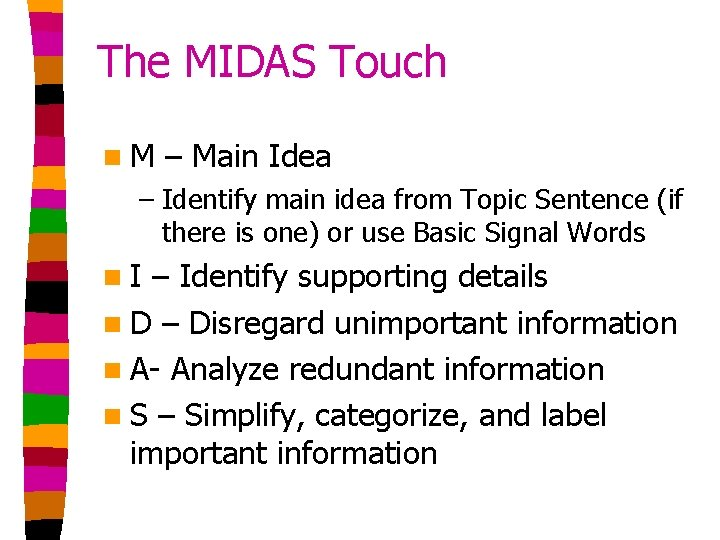 The MIDAS Touch n. M – Main Idea – Identify main idea from Topic