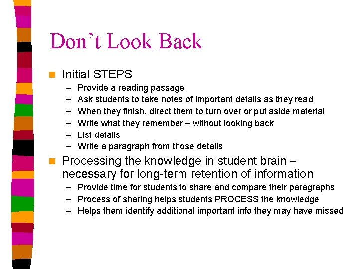 Don't Look Back n Initial STEPS – – – n Provide a reading passage