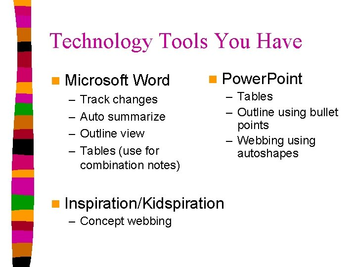 Technology Tools You Have n Microsoft – – Word n Power. Point Track changes