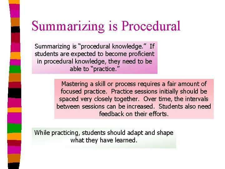 """Summarizing is Procedural Summarizing is """"procedural knowledge. """" If students are expected to become"""