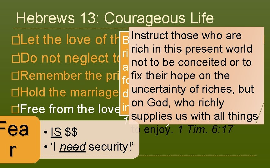 Hebrews 13: Courageous Life Instruct those who are But those whocontinue!' want to getv.
