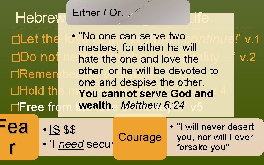 """Either / Or… Hebrews 13: Courageous Life • """"Noofone can serve twocontinue!' v. 1"""