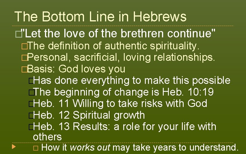 """The Bottom Line in Hebrews �""""Let the love of the brethren continue"""" �The definition"""