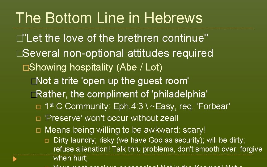 """The Bottom Line in Hebrews �""""Let the love of the brethren continue"""" �Several non-optional"""