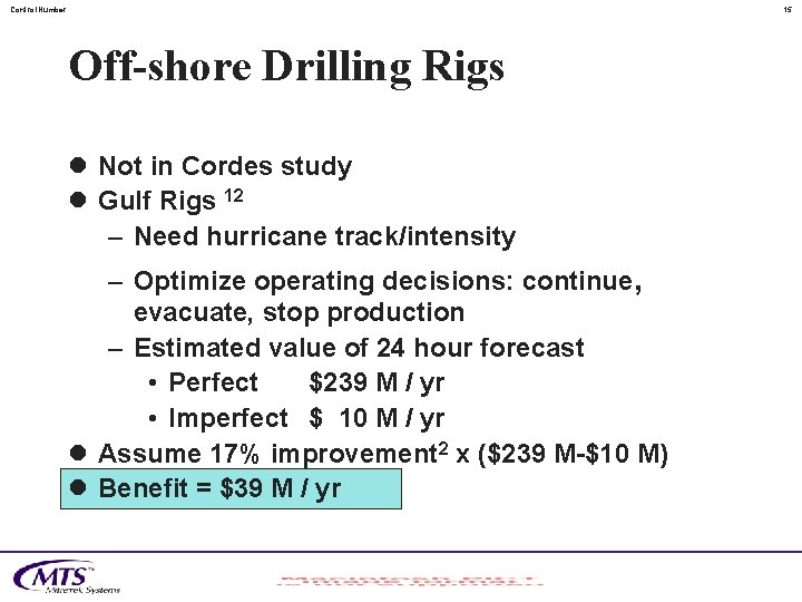 Control. Number 15 Off-shore Drilling Rigs l Not in Cordes study l Gulf Rigs