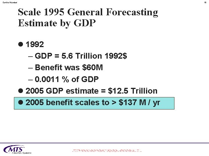 Control. Number 19 Scale 1995 General Forecasting Estimate by GDP l 1992 – GDP