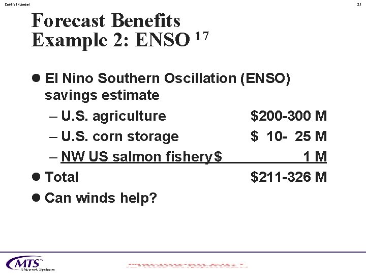 Control. Number 21 Forecast Benefits Example 2: ENSO 17 l El Nino Southern Oscillation