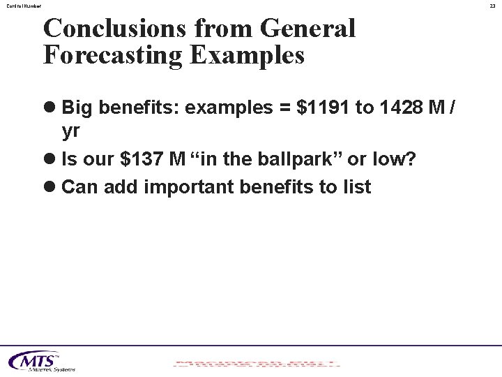 Control. Number 23 Conclusions from General Forecasting Examples l Big benefits: examples = $1191