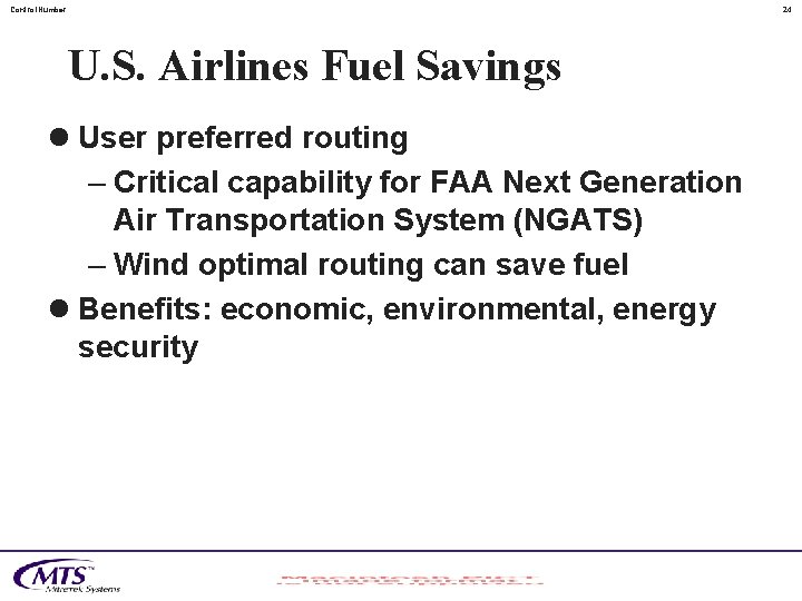 Control. Number 24 U. S. Airlines Fuel Savings l User preferred routing – Critical