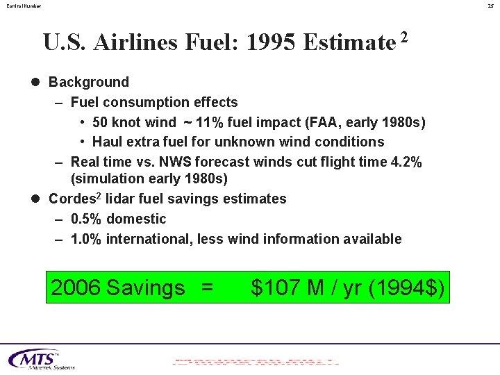 Control. Number 25 U. S. Airlines Fuel: 1995 Estimate 2 l Background – Fuel