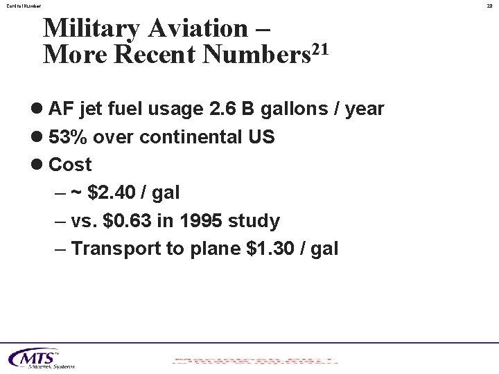 Control. Number 28 Military Aviation – More Recent Numbers 21 l AF jet fuel