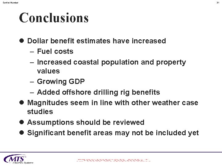 Control. Number 31 Conclusions l Dollar benefit estimates have increased – Fuel costs –