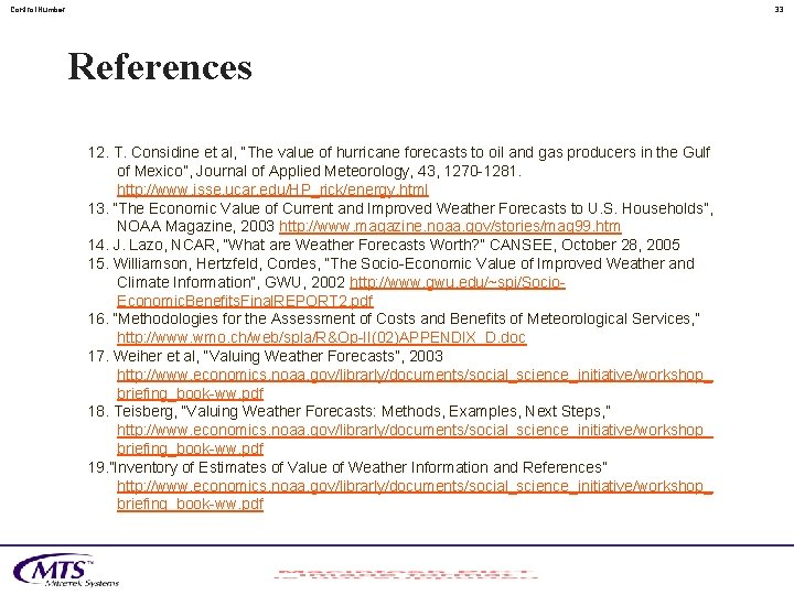"""Control. Number 33 References 12. T. Considine et al, """"The value of hurricane forecasts"""