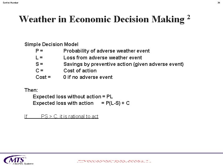Control. Number 36 Weather in Economic Decision Making 2 Simple Decision Model P= Probability