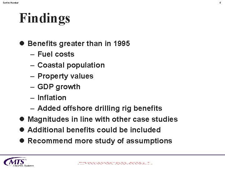 Control. Number 5 Findings l Benefits greater than in 1995 – Fuel costs –