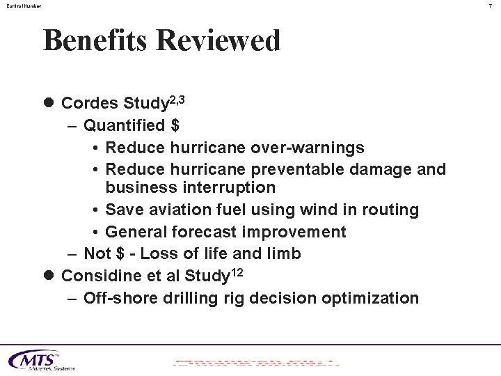 Control. Number 7 Benefits Reviewed l Cordes Study 2, 3 – Quantified $ •