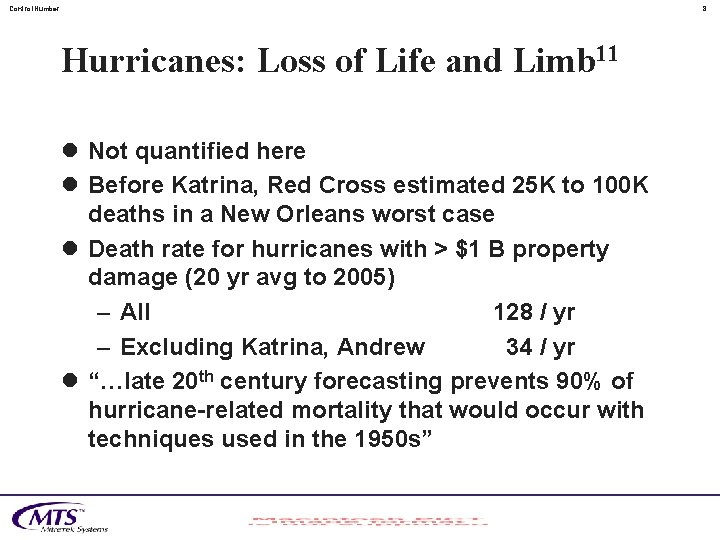 Control. Number 8 Hurricanes: Loss of Life and Limb 11 l Not quantified here