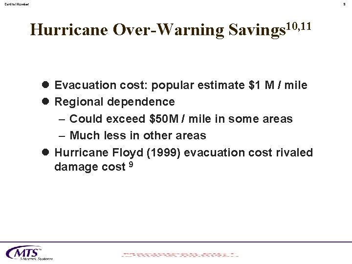 Control. Number 9 Hurricane Over-Warning Savings 10, 11 l Evacuation cost: popular estimate $1