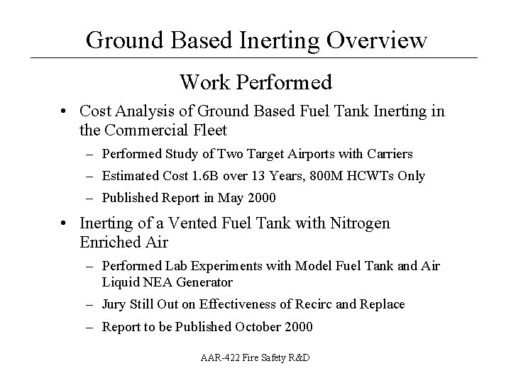 Ground Based Inerting Overview __________________ Work Performed • Cost Analysis of Ground Based Fuel