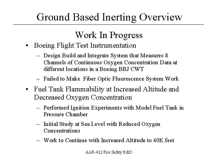 Ground Based Inerting Overview __________________ Work In Progress • Boeing Flight Test Instrumentation –