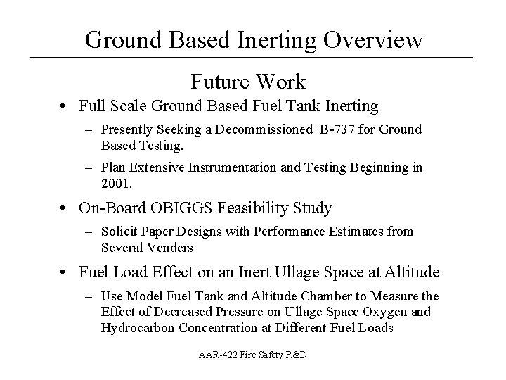 Ground Based Inerting Overview __________________ Future Work • Full Scale Ground Based Fuel Tank