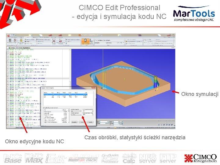 CIMCO Edit Professional - edycja i symulacja kodu NC Okno symulacji Okno edycyjne kodu