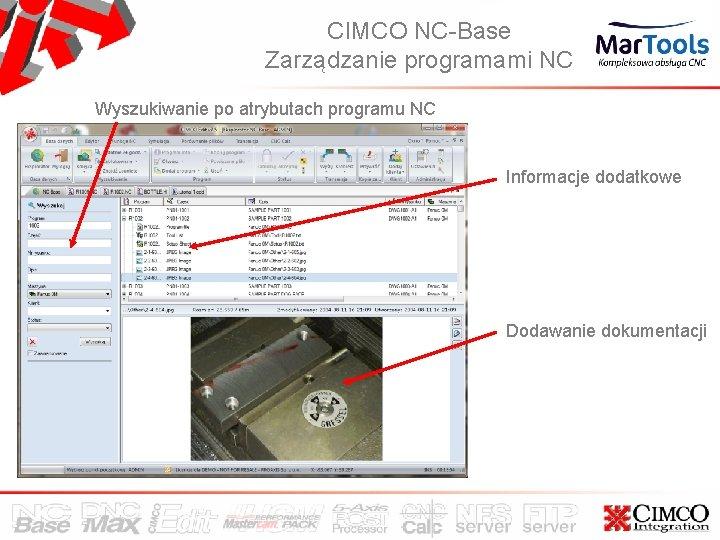 CIMCO NC-Base Zarządzanie programami NC Wyszukiwanie po atrybutach programu NC Informacje dodatkowe Dodawanie dokumentacji