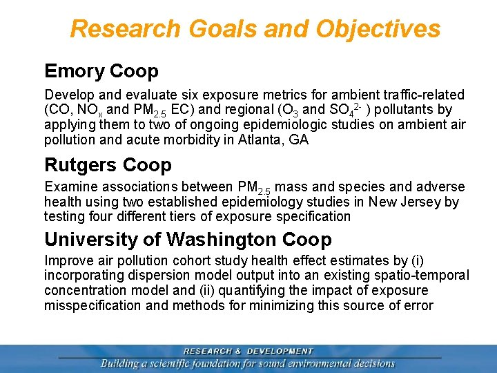 Research Goals and Objectives Emory Coop Develop and evaluate six exposure metrics for ambient