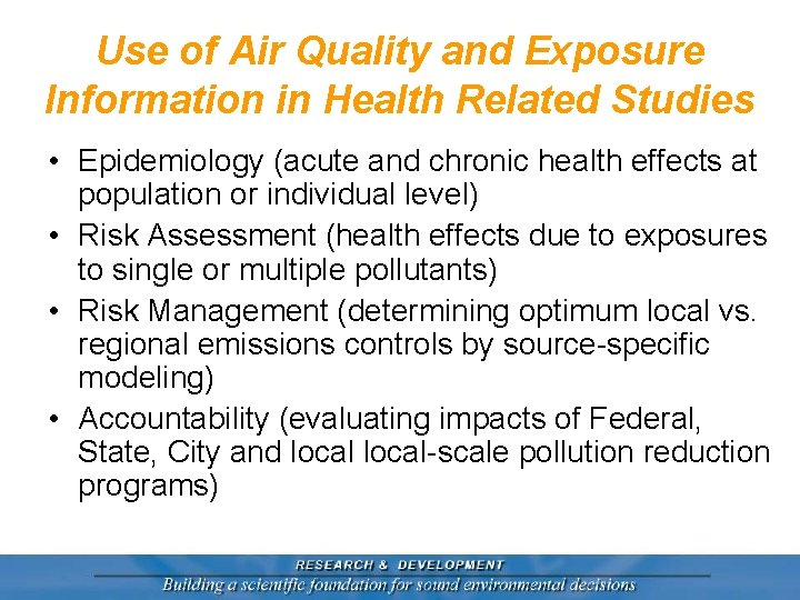 Use of Air Quality and Exposure Information in Health Related Studies • Epidemiology (acute