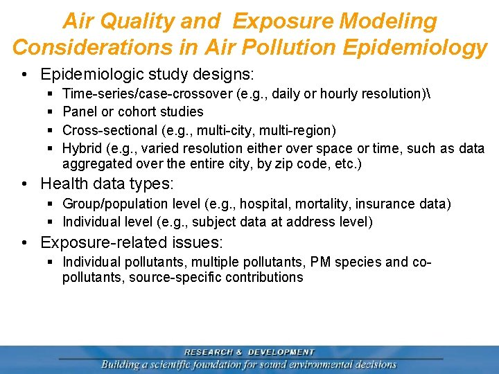 Air Quality and Exposure Modeling Considerations in Air Pollution Epidemiology • Epidemiologic study designs: