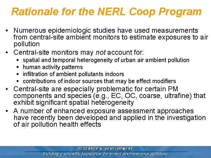 Rationale for the NERL Coop Program • Numerous epidemiologic studies have used measurements from