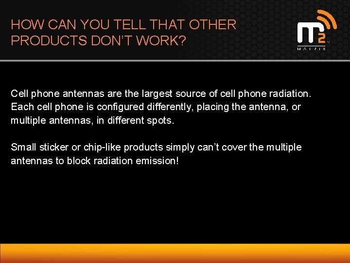 HOW CAN YOU TELL THAT OTHER PRODUCTS DON'T WORK? Cell phone antennas are the