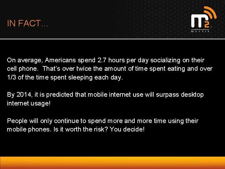 IN FACT… On average, Americans spend 2. 7 hours per day socializing on their