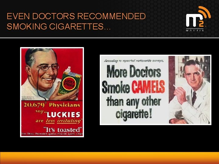 EVEN DOCTORS RECOMMENDED SMOKING CIGARETTES…