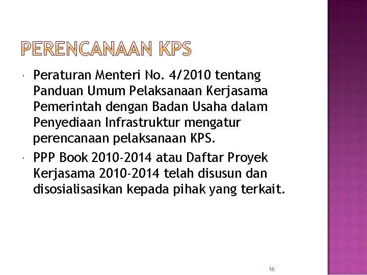 Peraturan Menteri No. 4/2010 tentang Panduan Umum Pelaksanaan Kerjasama Pemerintah dengan Badan Usaha