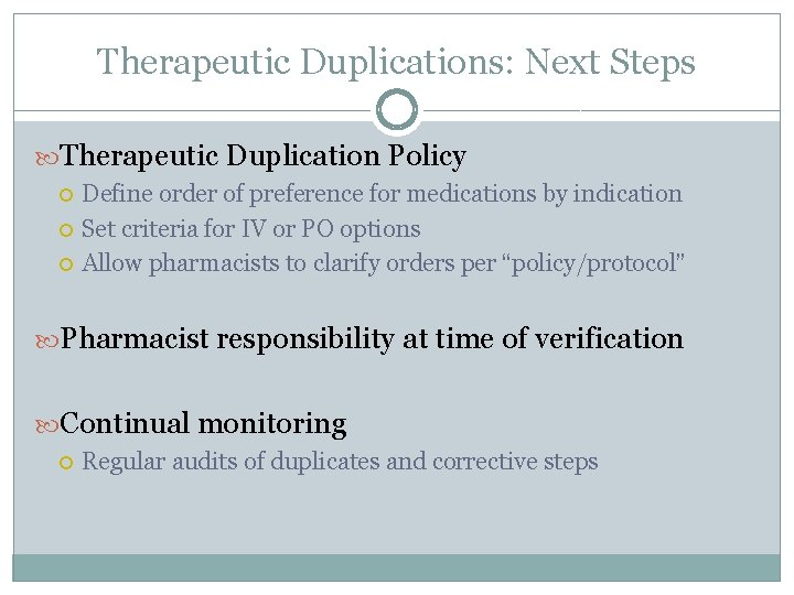Therapeutic Duplications: Next Steps Therapeutic Duplication Policy Define order of preference for medications by