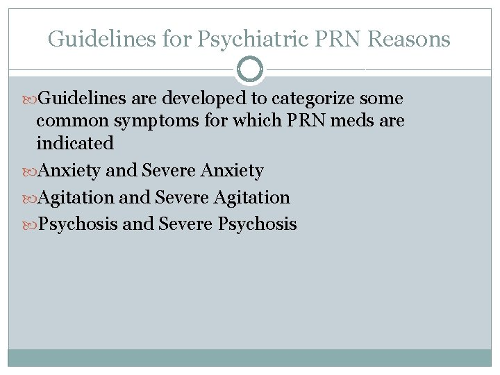 Guidelines for Psychiatric PRN Reasons Guidelines are developed to categorize some common symptoms for