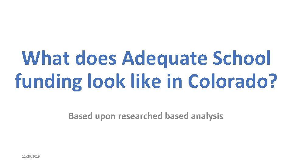 What does Adequate School funding look like in Colorado? Based upon researched based analysis