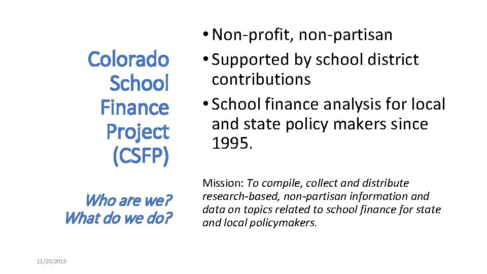 Colorado School Finance Project (CSFP) Who are we? What do we do? 11/20/2019 •