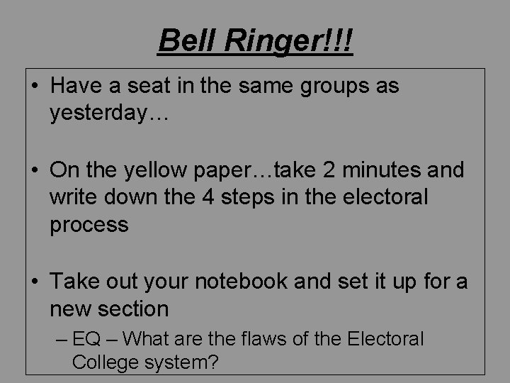 Bell Ringer!!! • Have a seat in the same groups as yesterday… • On